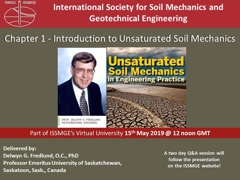 "Unsaturated Soil Mechanics {""category"":""course"",""subjects"":[""Soil Mechanics"",""Groundwater Flow & Seepage"",""Shear Strength of Ground Materials"",""Settlements""],""number"":""VU-USM"",""instructors"":[""Delwyn G. Fredlund""]}"