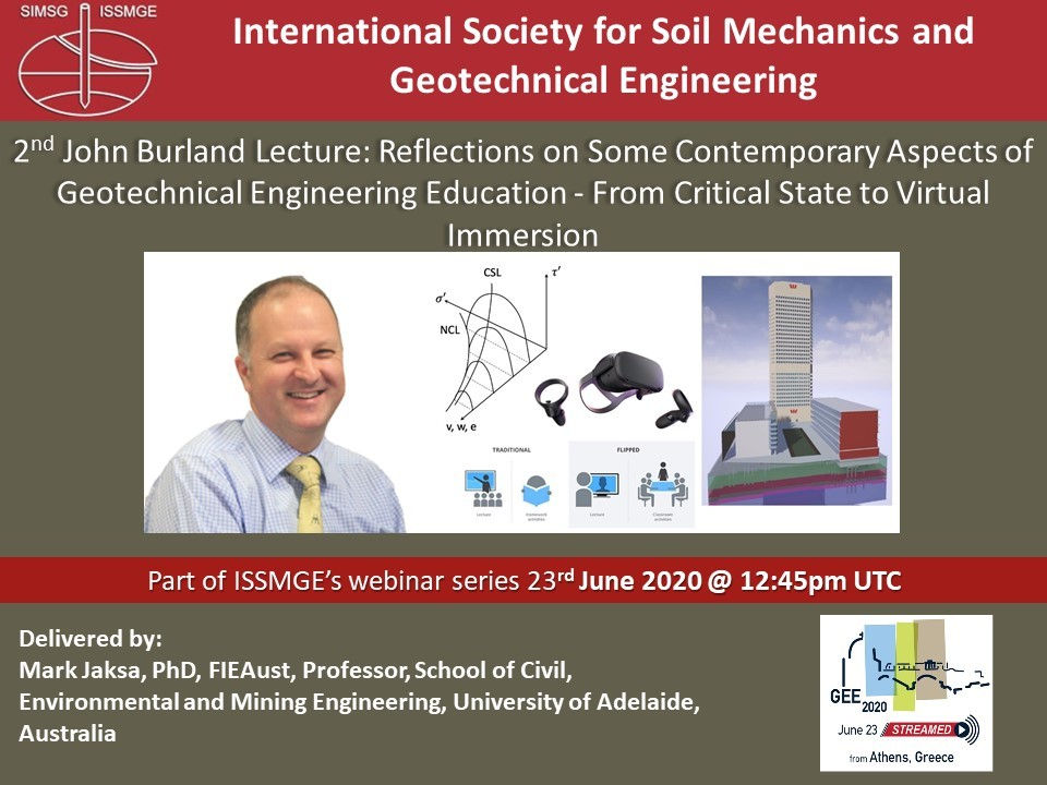 "2nd John Burland Lecture: Reflections on Some Contemporary Aspects of Geotechnical Engineering Education - From Critical State to Virtual Immersion {""category"":""webinar"",""subjects"":[""Education""],""number"":""GEE2020-1"",""instructors"":[""Mark Jaksa""]}"