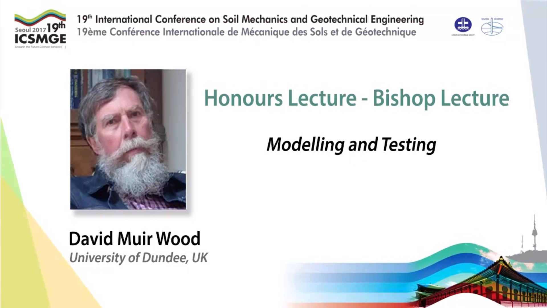"Modelling and Testing (Bishop Lecture - 19th ICSMGE) {""category"":""honour_lecture"",""subjects"":[""Laboratory Testing"", ""Numberical & Constitutive Modelling""],""number"":""ICSMGE102"",""instructors"":[""David Muir Wood""]}"