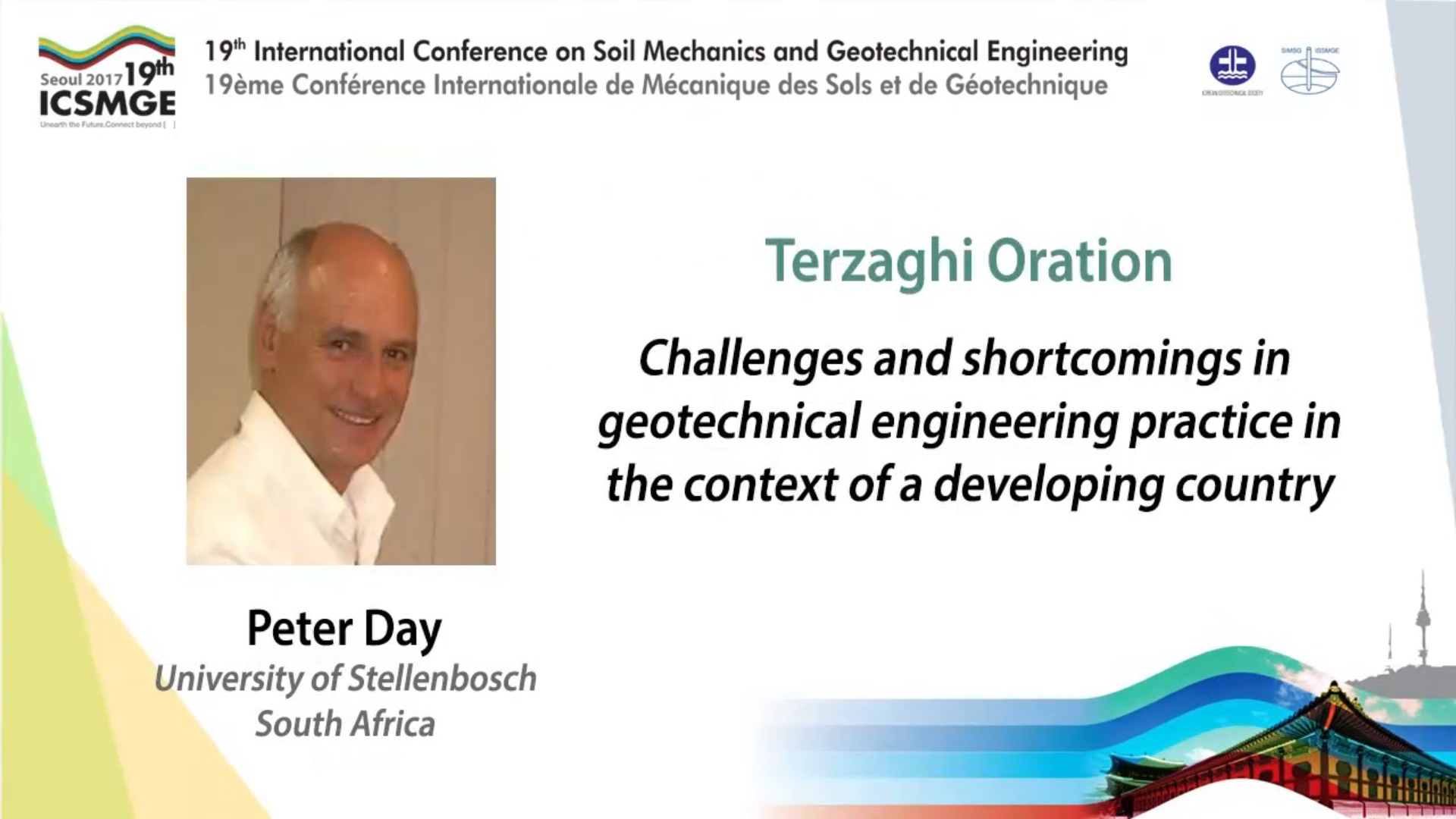 "Challenges and Shortcomings in Geotechnical Engineering Practice in the Context of a Developing Country (Terzaghi Oration - 19th ICSMGE) {""category"":""honour_lecture"",""subjects"":[""Other""],""number"":""ICSMGE19101"",""instructors"":[""Peter Day""]}"