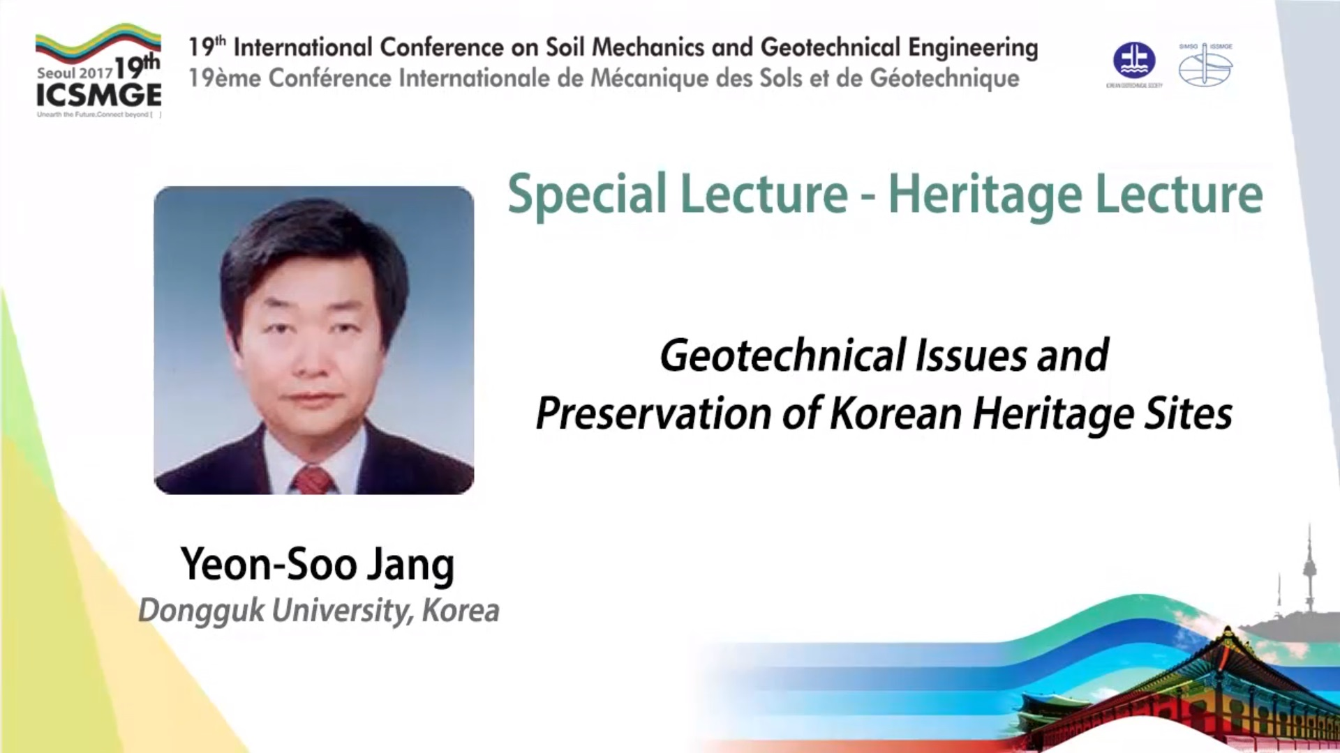 "Geotechnical Issues and Preservation of Korean Heritage Sites (Heritage Lecture 19th ICSMGE) {""category"":""honour_lecture"",""subjects"":[""Other""],""number"":""ICSMGE19104"",""instructors"":[""Yeon-Soo Jang""]}"