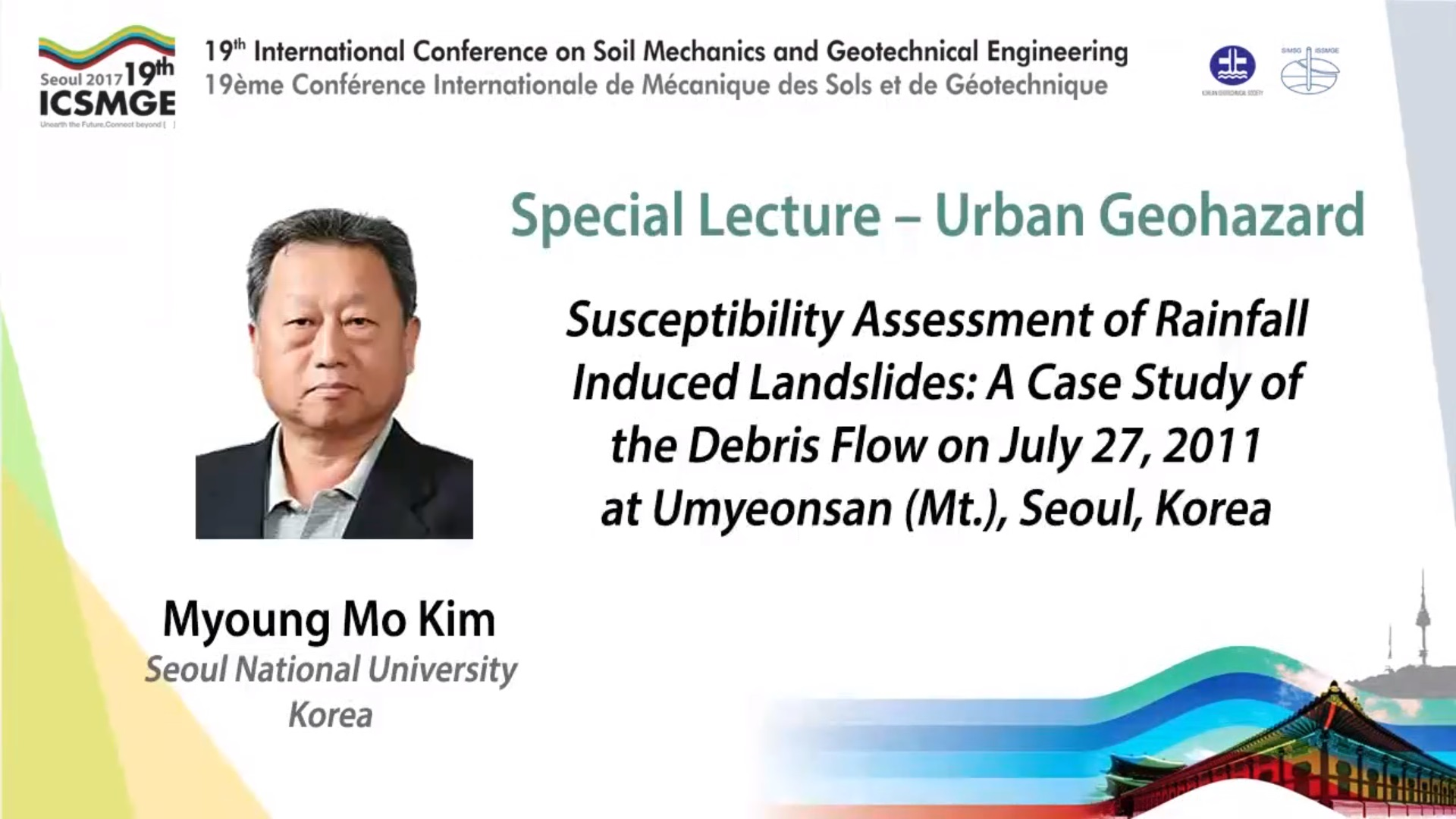 "Susceptibility Assessment of Rainfall Induced Landslides: A Case Study of the Debris Flow on July 27, 2011 at Umyeonsan (Mt.), Seoul, Korea (Urban Geohazard Special Lecture - 19th ICSMGE) {""category"":""honour_lecture"",""subjects"":[""Landslides""],""number"":""ICSMGE19109"",""instructors"":[""Myoung Mo Kim""]}"