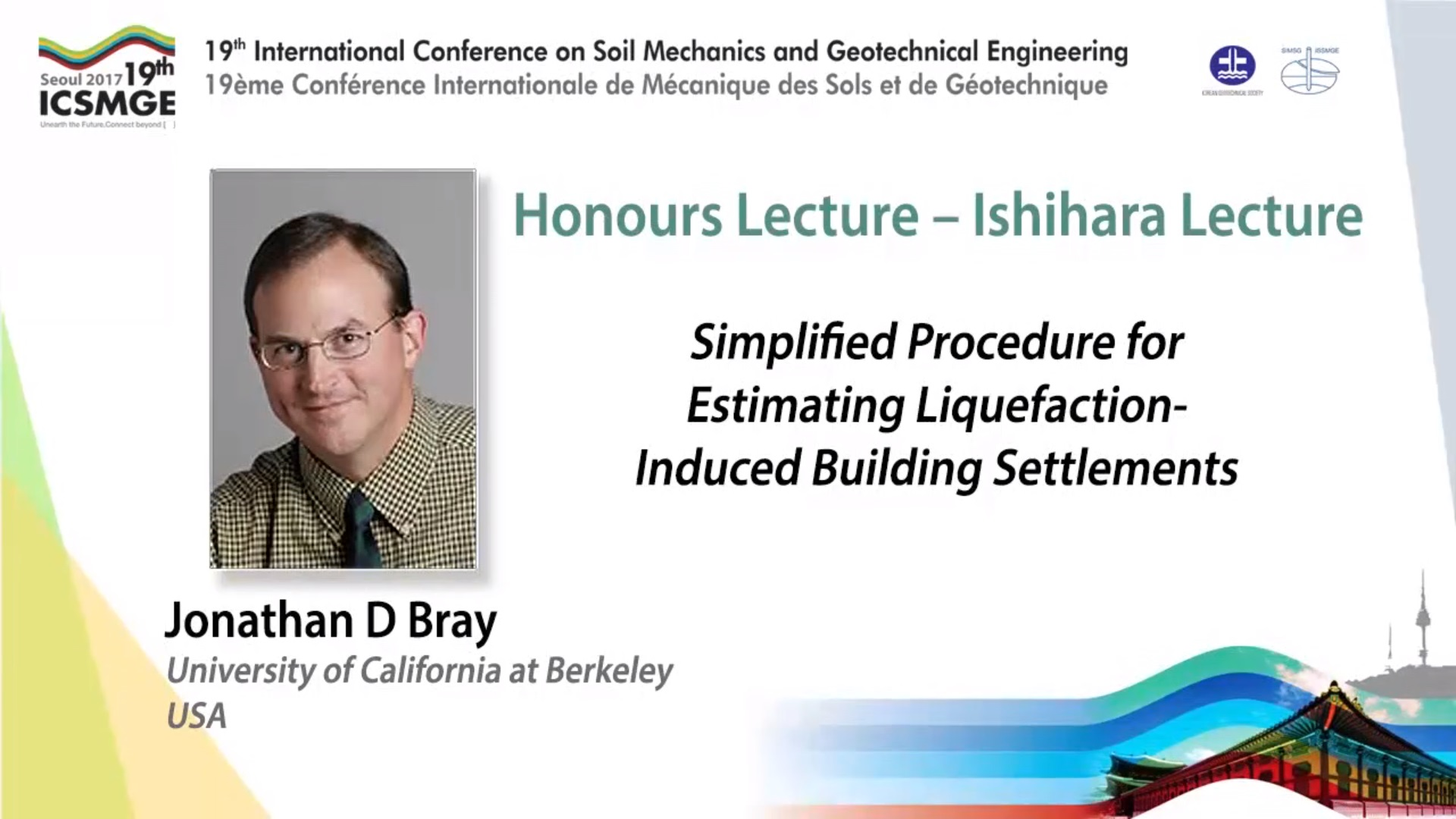 "Simplified Procedure for Estimating Liquefaction - Induced Buildling Settlements (Ishihara Lecture - 19th ICSMGE) {""category"":""honour_lecture"",""subjects"":[""Liquefaction Engineering""],""number"":""ICSMGE19110"",""instructors"":[""Jonathan D Bray""]}"