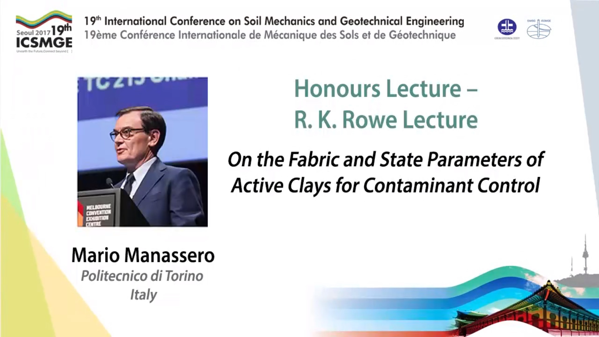 "On the Fabric and State Parameters of Active Clays for Contaminant Control (R. K. Rowe Lecture - 19th ICSMGE) {""category"":""honour_lecture"",""subjects"":[""Contaminant Transport"", ""Soil Mechanics""],""number"":""ICSMGE19114"",""instructors"":[""Mario Manassero""]}"