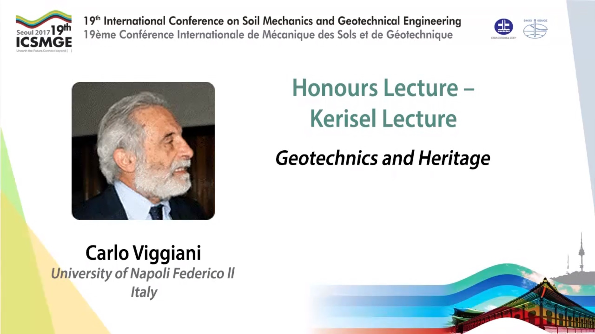 "Geotechnics and Heritage (Kerisel Lecture - 19th ICSMGE) {""category"":""honour_lecture"",""subjects"":[""Other""],""number"":""ICSMGE19115"",""instructors"":[""Carlo Viggiani""]}"