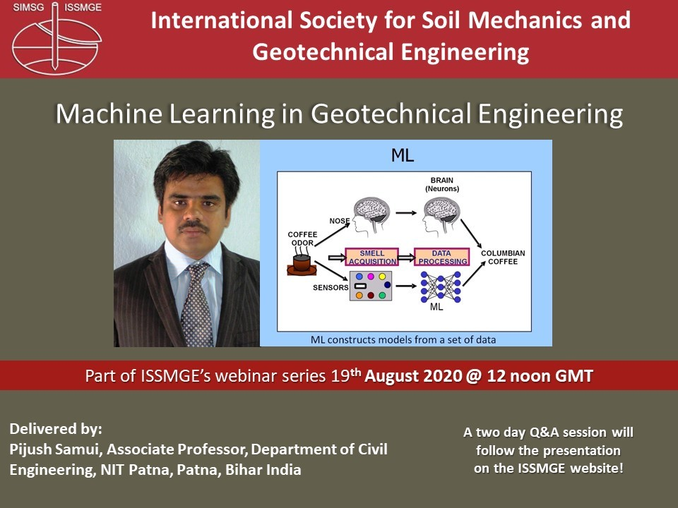 "Machine Learning in Geotechnical Engineering {""category"":""webinar"",""subjects"":[""Machine Learning and Big Data""],""number"":""ML101"",""instructors"":[""Pijush Samui""]}"
