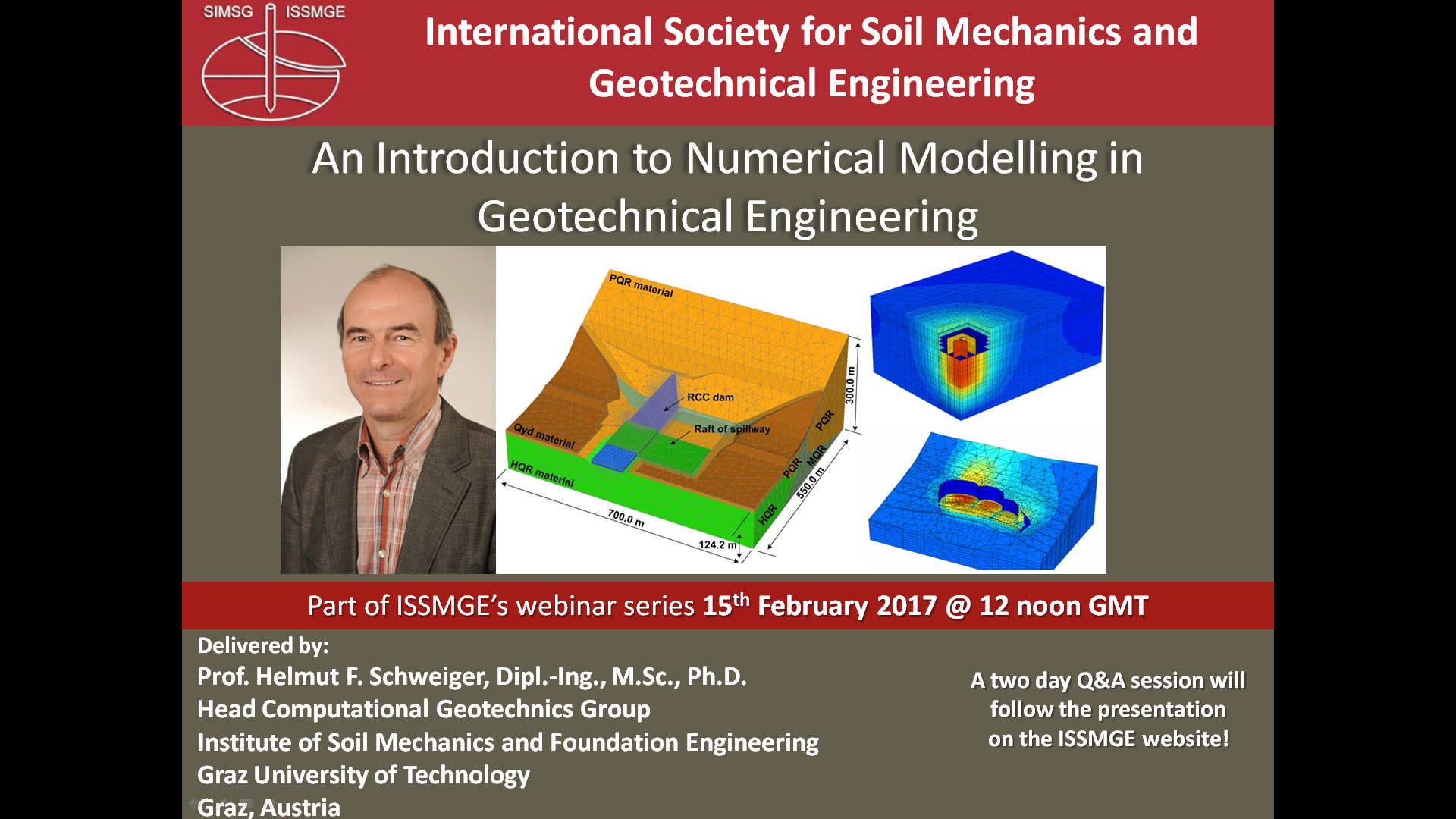 "An Introduction to Numerical Modelling in Geotechnical Engineering {""category"":""webinar"",""subjects"":[""Numerical & Constitutive Modelling""],""number"":""NSM101"",""instructors"":[""Helmut F. Schweiger""]}"