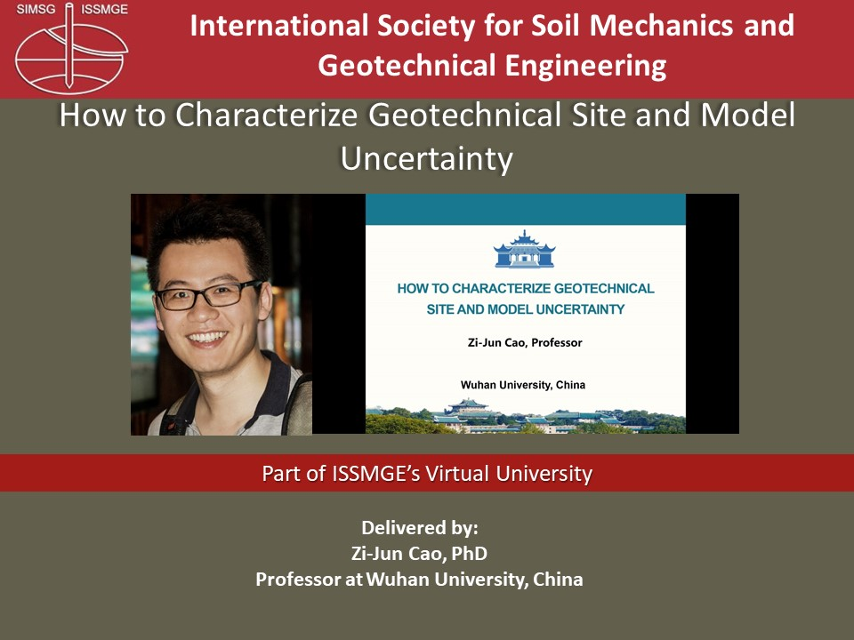 "How to Characterize Geotechnical Site and Model Uncertainty {""category"":""short_edu"",""subjects"":[""Risk Assessment and Management""],""number"":""TC304-103"",""instructors"":[""Zi-Jun Cao""]}"